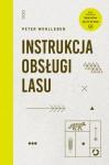 Instrukcja obsługi lasu - Peter Wohlleben, Ewa Kochanowska