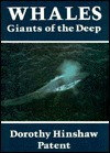 Whales, Giants of the Deep - Dorothy Hinshaw Patent