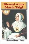 Blessed Anna Maria Taigi - Bob Lord, Penny Lord