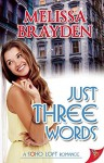 Just Three Words (Soho Loft Romance) by Melissa Brayden (20-Apr-2015) Paperback - Melissa Brayden