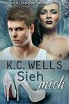 Sieh Mich (Unverhoffte Liebesgeschichten 3) - Betti Gefecht, K.C. Wells, Meredith Russell