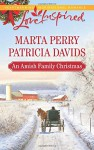 An Amish Family Christmas: Heart of ChristmasA Plain Holiday (Love Inspired) - Marta Perry, Patricia Davids