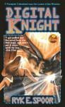 Digital Knight - Ryk E. Spoor