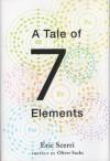 A Tale of Seven Elements - Eric R. Scerri