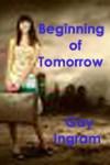 Beginning of Tomorrow - Gay Ingram