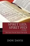 Spirit Led, Spirit Fed Volume 1 - Donald Davis