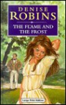 The Flame and the Frost - Harriet Gray, Denise Robins