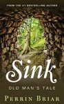 Sink: Old Man's Tale - Perrin Briar