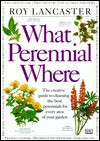 What Perennial Where - Roy Lancaster