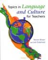 Topics in Language and Culture for Teachers - Steven Brown, Jodi Eisterhold, Jodi Nelms