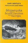 Shipwrecks of South Carolina and Georgia (Popular Dive Guide Series) - Gary Gentile