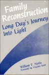 Family Reconstruction: Long Day's Journey into Light - William F. Nerin, Virginia Satir