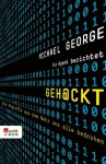 Geh@ckt: Wie Angriffe aus dem Netz uns alle bedrohen. Ein Agent berichtet (German Edition) - Michael George
