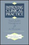 Improving Clinical Practice: Total Quality Management and the Physician - David R. Blumenthal