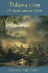 Poltava 1709: The Battle and the Myth (Harvard Papers in Ukrainian Studies) - Serhii Plokhy
