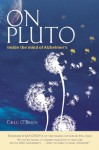 By Greg O'Brien On Pluto: Inside the Mind of Alzheimer's (1st First Edition) [Paperback] - Greg O'Brien