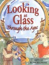 Looking at Glass Through the Ages - Bruce Koscielniak