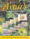 The Artist's Handbook: A Step-by-Step Guide to Drawing, Watercolor & Oil Painting - Angela Gair