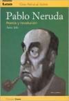 Pablo Neruda: Poesia y Revolucion - Nerio Tello