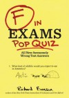 F in Exams: Pop Quiz: All New Awesomely Wrong Test Answers - Richard Benson