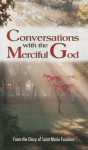 Conversations with the Merciful God: From the Diary of Saint Maria Faustina - Vinny Flynn