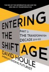 The Transformation Decade 2010-2020 (Entering the Shift Age, eBook 2) - David Houle