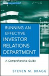Running an Effective Investor Relations Department: A Comprehensive Guide (Wiley Corporate F&A) - Steven M. Bragg