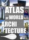 Atlas of World Architecture - Markus Sebastian Braun, Michelle Galindo