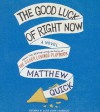 The Good Luck of Right Now - Matthew Quick, Oliver Wyman