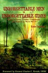 Unforgettable Men in Unforgettable Times: Stories of Honor, Courage, Commitment, and Faith from World War II - Robert Boardman, Charles C. Krulak, W. Harvey Brockinton