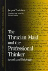 The Thracian Maid and the Professional Thinker - Jacques Taminiaux