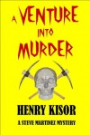 A Venture into Murder (Steve Martinez Mysteries) - Henry Kisor, Christina T. Davidson