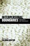 Interpersonal Boundaries: Variations and Violations - Salman Akhtar