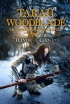 [ Tarah Woodblade: The Jharro Grove Saga BY Cooley, Trevor H. ( Author ) ] { Paperback } 2014 - Trevor H. Cooley