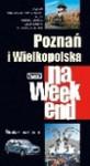 Poznań i Wielkopolska na weekend - Katarzyna Firlej, Sławomir Adamczak