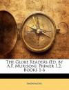 The Globe Readers. Primer 1,2, Books 1-6 - A.F. Murison