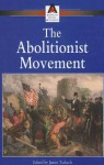 The Abolitionist Movement (American Social Movements) - James Tackach