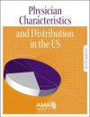 Physician Characteristics and Distribution in the U.S. 2014 - American Medical Association
