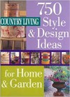 Country Living 750 Style and Design Ideas for Home and Garden - Pamela Horn