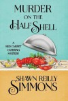 MURDER ON THE HALF SHELL - Shawn Reilly Simmons