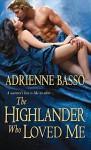 The Highlander Who Loved Me (The McKennas) - Adrienne Basso