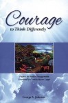 Courage to Think Differently - George Johnson