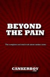 Beyond the Pain: The complete and total truth about canker sores - Joe Scott