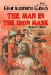 The Man in the Iron Mask (Great Illustrated Classics) - Alexandre Dumas