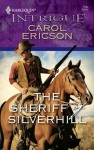 The Sheriff of Silverhill (Harlequin Intrigue) - Carol Ericson