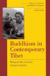 Buddhism in Contemporary Tibet: Religious Revival and Cultural Identity - Melvyn C. Goldstein