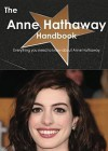 The Anne Hathaway Handbook - Everything You Need to Know about Anne Hathaway - Emily Smith