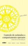 Controle de Estimulos e Comportamento Operante - Tereza Maria De Azevedo Pires Serio