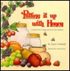 Putting It Up With Honey: A Natural Foods Canning and Preserving Cookbook - Susan Geiskopf, Susann Geiskopf-Hadler