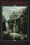 The Decade That Roared: America During Prohibition - Linda Jacobs Altman